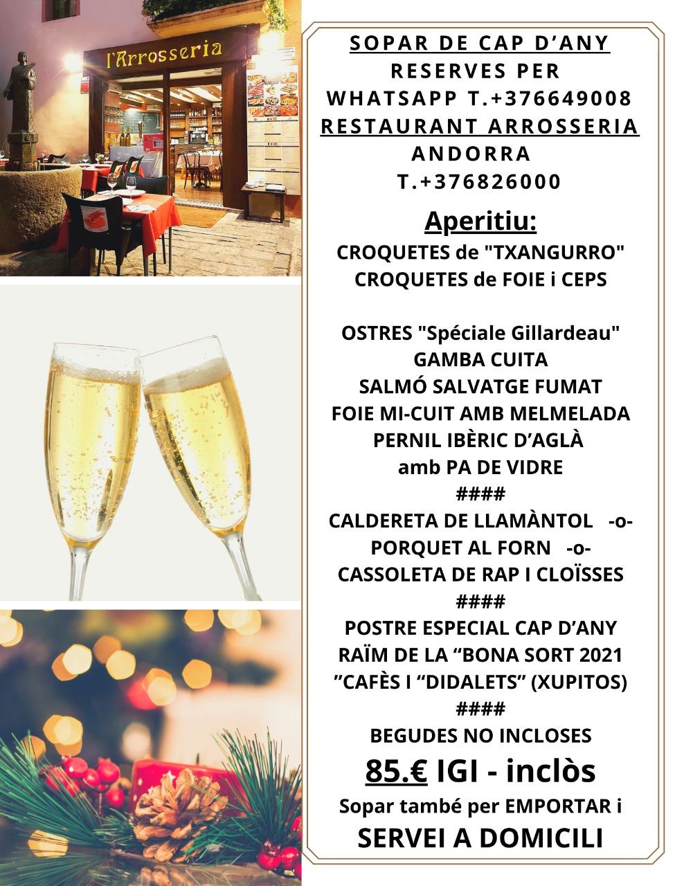 Restaurant L'Arrosseria Andorra la Vella ( Andorra la Vella ) C/ de la Vall 1 (+376) 826 000 arrosseria@hotmail.com El restaurant L'Arrosseria está en el centro de Andorra la Vella, en medio del centro histórico de la capital, y tiene capacidad para 30 personas. Se especializa en platos de cocina casera. RESTAURANT ARROSSERIA ANDORRA Al costat del Comù d'Andorra la Vella Tel. +376.826.000 – Al Carrer de la Vall, 1 – Andorra la Vella – RESTAURANT ARROSSERIA ANDORRA MARISCADAS, ARRÒS CALDÓS, PAELLA ESCOPINYES, PAELLA DE GALERES, PAELLA DE LLAMÀNTOL, ESPECIALISTES EN ARROSSOS CALDOSOS i PAELLES ESCOPINYES. Telf. RESERVES: T.+376.826.000. arrosseria@hotmail.com Arròs de Marisc, Arròs Mixte, Paella Mixta, Paella de Mariscos, Rossejat, peuada, paella negra, paella de rata, paella de pollastre i marisc, paella d'hivern, paella d'ànec, paella amb tarongetes, paella amb pilotes, paella amb anguiles , paella, greixera d'arròs de la terra, cazuela de arroz, cassoleta, cassola de tanda, cassola de quaresma, cassola de dejuni, caldero de arroz, caldero d'arròs, arroz roseado, arroz de olla, arroz de bledes, arroz de berzas, arroz de huevo, arroz al horno de huevo, arroz de costra, arroz al horno de boniato, arroz al horno de bacalao, arroz al horno, arròs rossejat, arròs rossejat, arròs passejat, arròs junt, arròs engravat, arròs empedrat, arròs dels miquelets, arròs de pedrapiquer, arròs de moro, arròs de terra al forn, arròs de la terra, arròs de dejuni, arros de carnestoltes, arròs de caldera, arròs de tanda, arròs de gegants i nans, arròs amb fesols i naps, arròs de crosta, d'arròs de cresp, arròs de ciurons, arròs de cigrons, arròs amb carabassa, arròs amb bledes, arròs amb banderetes, arròs amb banderes, arròs al forn amb tonyina, arròs al forn amb peix, arròs al forn amb bacallà, arròs al forn amb anguiles, arròs al forn amb ànec, arròs a banda..